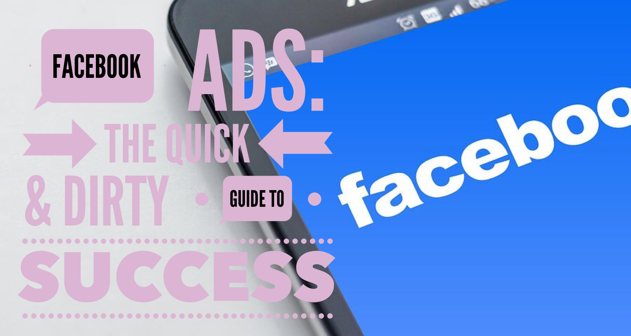 The Quick and Dirty of Facebook Ads